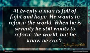Rodney Dangerfield quote : At twenty a man ...