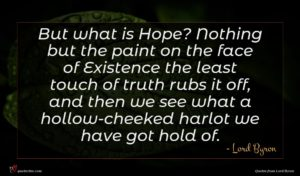 Lord Byron quote : But what is Hope ...
