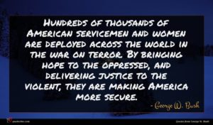 George W. Bush quote : Hundreds of thousands of ...